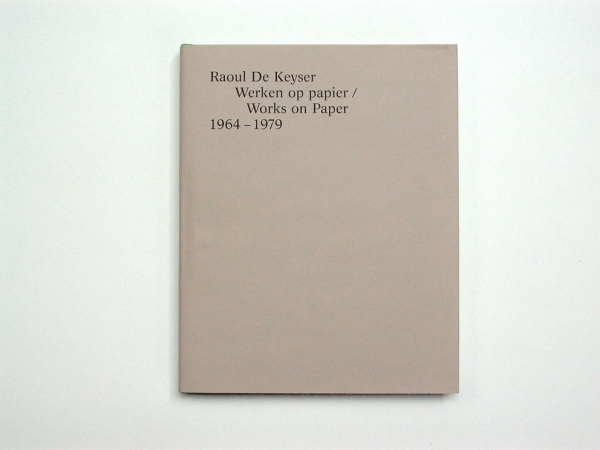 Inge Ketelers: Raoul De Keyser