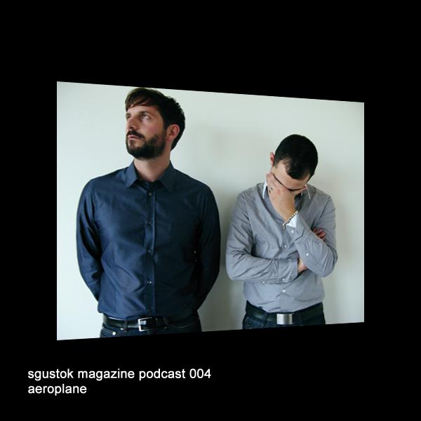 Sgustok Studio: Sgustok Magazine Podcast 004 – Aeroplane